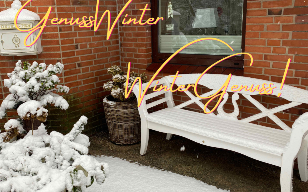 WinterGenuss – GenussWinter!  Februar 2021